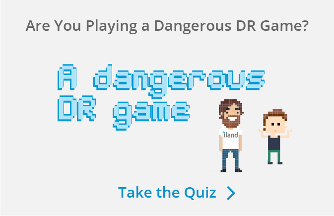 are you playing a dangrous DR game