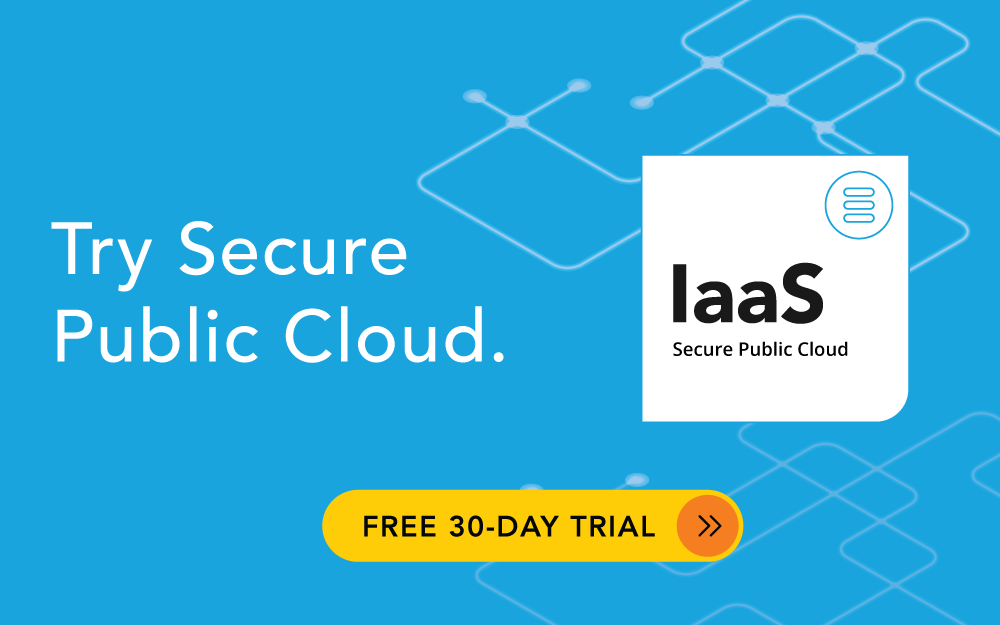 Try Public Secure Cloud. Free 30-day Trial